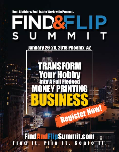 Learn About the Upcoming FIND & FLIP Summit By Kent Clothier in this EXCLUSIVE Interview!
